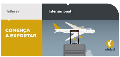 1º Taller - Programa Comença a Exportar: Presentación programas de apoyo a la Internacionalización